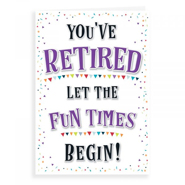 Retirement Card, Let The Fun Times Begin